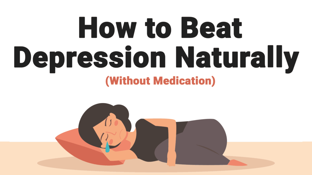 How to Beat Depression Naturally Without Medication