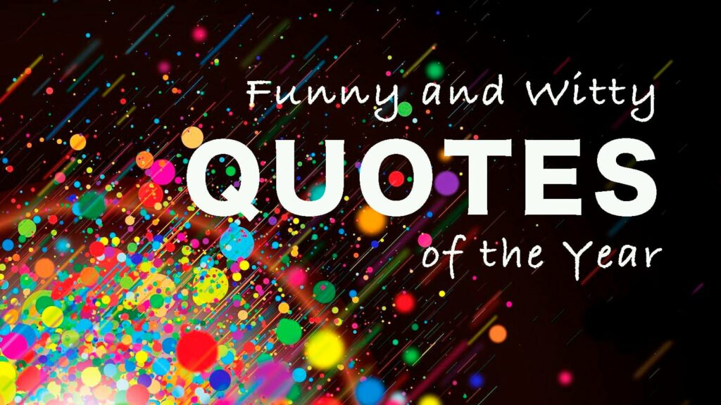 Top Funny And Witty Quotes Of The Year
